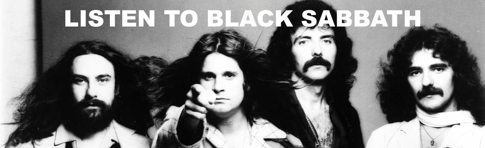 LISTEN TO BLACK SABBATH